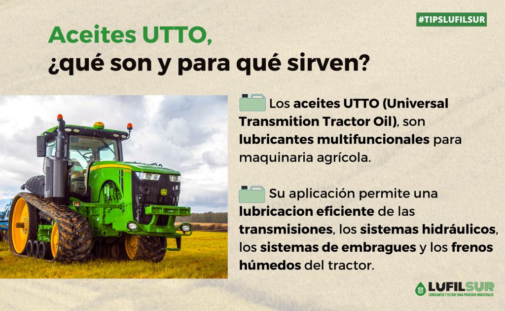 Los aceites UTTO son aceites universales para lubricacion detransmisiones de la maquinaria agricola